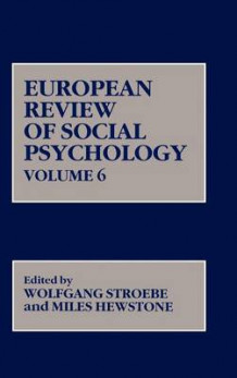 European Review of Social Psychology: v. 6 av Wolfgang Stroebe (Innbundet)