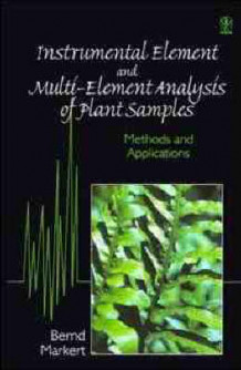 Instrumental Element and Multi-element Analysis of Plant Samples av Bernd Markert (Innbundet)