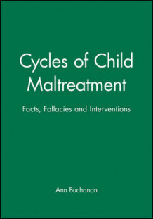 Cycles of Child Maltreatment av Ann Buchanan (Heftet)