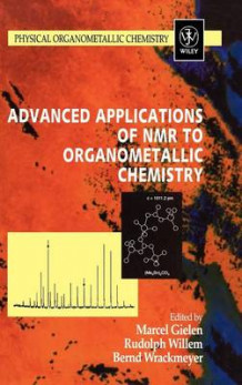 Advanced Applications of NMR to Organometallic Chemistry (Innbundet)