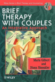 Brief Therapy with Couples av Maria C. Gilbert og Diana Shmukler (Heftet)
