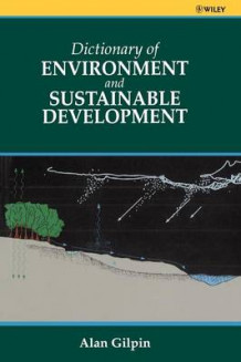 Dictionary of Environment and Sustainable Development av Alan Gilpin (Heftet)