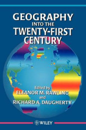 Geography into the Twenty-First Century av Richard A. Daugherty og Eleanor M. Rawlings (Heftet)