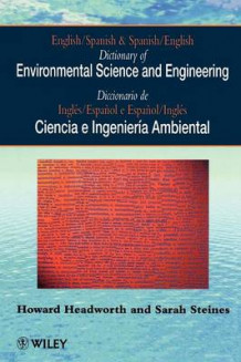 English/Spanish and Spanish/English Dictionary of Environmental Science and Engineering av Howard Headworth og Sarah Steines (Heftet)