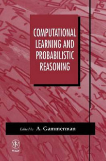 Computational Learning and Probabilistic Reasoning (Innbundet)