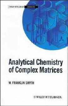 Analytical Chemistry of Complex Matrices av W. Franklin Smyth (Innbundet)