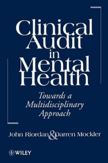 Clinical Audit in Mental Health av John Riordan og Darren Mockler (Heftet)