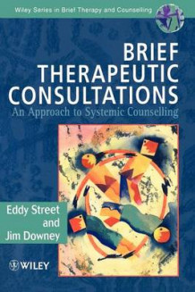 Brief Theraputic Consultations av Eddy Street og Jim Downey (Heftet)