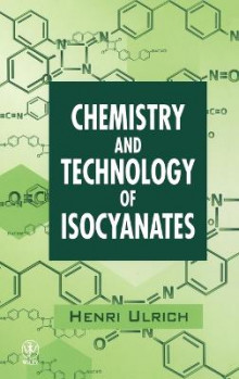 The Chemistry and Technology of Isocyanates av Henri Ulrich (Innbundet)