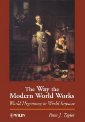 The Way the Modern World Works av Peter J. Taylor (Heftet)