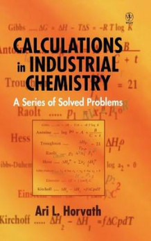 Calculations in Industrial Chemistry av A.L. Horvath (Innbundet)