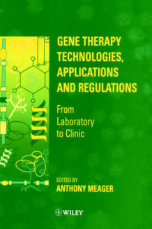 Gene Therapy Technologies, Applications and Regulations (Innbundet)