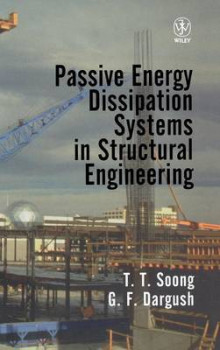 Passive Energy Dissipation Systems in Structural Engineering av T. T. Soong og G.F. Dargush (Innbundet)