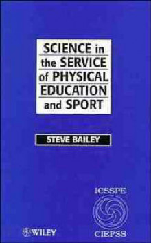 Science in the Service of Physical Education and Sport av Steve Bailey (Innbundet)
