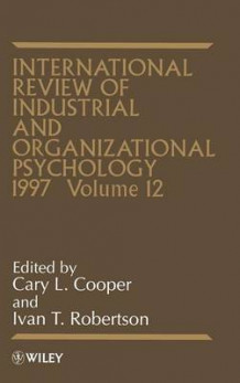 International Review of Industrial and Organizational Psychology 1997: Vol. 12 av C. L. Cooper (Innbundet)