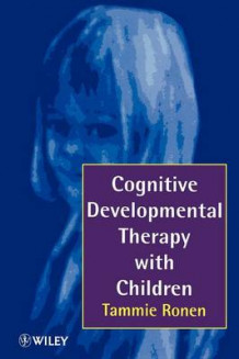 Cognitive Developmental Therapy with Children av Tammie Ronen (Heftet)