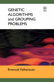 Genetic Algorithms and Their Adaptation to Grouping and Clustering Problems av Emanual Falkenauer (Innbundet)