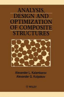 Analysis, Design and Optimization of Composite Structures av Alexander L. Kalamkarov og Alexander G. Kolpakov (Innbundet)