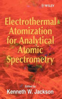 Electrothermal Atomization for Analytical Atomic Spectrometry (Innbundet)