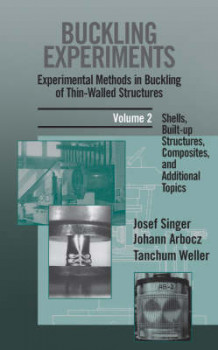Buckling Experiments: Shells, Built-Up Structures, Composites and Additional Topics v. 2 av J. Singer, J. Arbocz og T. Weller (Innbundet)