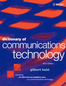 Dictionary of Communications Technology av Gilbert Held (Heftet)