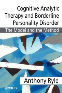 Cognitive Analytic Therapy and Borderline Personality Disorder av Anthony Ryle, Tim Leighton og Philip Pollock (Heftet)