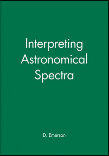 Interpreting Astronomical Spectra av D. Emerson (Heftet)