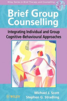 Brief Group Counselling av Michael J. Scott og Stephen G. Stradling (Heftet)