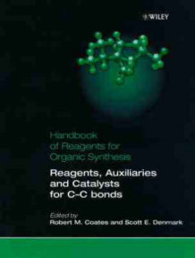 Handbook of Reagents for Organic Synthesis: Reagents, Auxiliaries and Catalysts for C-C Bond Formation (Innbundet)