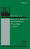 Guidelines for Safe and Reliable Instrumented Protective Systems av Center for Chemical Process Safety (CCPS) (Innbundet)