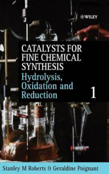 Catalysts for Fine Chemical Synthesis: Hydrolysis, Oxidation and Reduction (Innbundet)