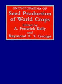 Encyclopaedia of Seed Production of World Crops (Innbundet)