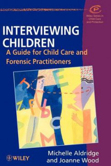 Interviewing Children av Michelle Aldridge og Joanne Wood (Heftet)