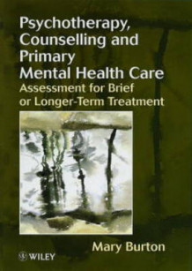 Counselling and Psychotherapy in Primary Care av Mary V. Burton (Heftet)
