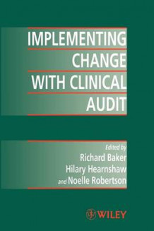 Implementing Change in Clinical Audit (Heftet)