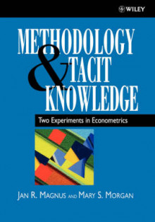 Methodology and Tacit Knowledge av Jan R. Magnus og Mary S. Morgan (Innbundet)