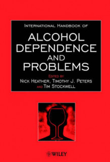 International Handbook of Alcohol Dependence and Problems av Nick Heather (Innbundet)