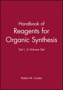 Handbook of Reagents for Organic Synthesis: v. 1-4 av R.M. Coates og etc. (Innbundet)