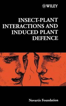 Insect-Plant Interactions and Induced Plant Defence av Novartis Foundation og John A. Pickett (Innbundet)