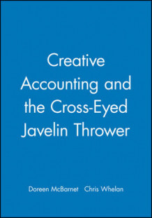 Creative Accounting and the Cross-Eyed Javelin Thrower av Doreen J. McBarnet og Chris Whelan (Heftet)