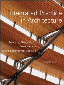 Integrated Practice in Architecture av George Elvin (Innbundet)