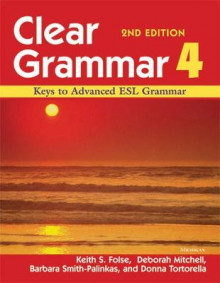 Clear Grammar 4 av Keith S. Folse, Deborah Mitchell, Barbara Smith-Palinkas og Donna Tortorella (Heftet)