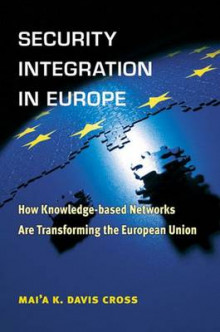 Security Integration in Europe av Mai'a K. Davis Cross (Heftet)