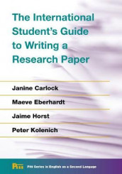 The International Student's Guide to Writing a Research Paper av Janine Carlock, Maeve Eberhardt, Jaime Horst og Peter Kolenich (Heftet)
