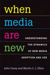 When Media are New av John Carey og Martin Elton (Heftet)
