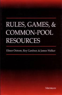 Rules, Games and Common-pool Resources av Elinor Ostrom, Roy Gardner og James Walker (Heftet)