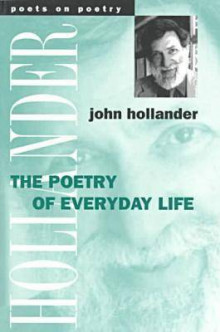 The Poetry of Everyday Life av John Hollander (Heftet)