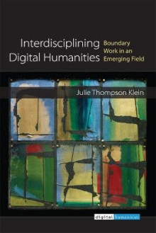 Interdisciplining Digital Humanities av Julie Thompson Klein (Innbundet)
