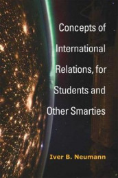 Concepts of International Relations, for Students and Other Smarties av Iver B. Neumann (Innbundet)