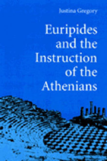 Euripides and the Instruction of the Athenians av Justina Gregory (Heftet)